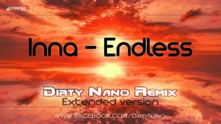 Inna - Endless (Dirty Nano Remix Extended)