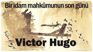 """""""Bir İdam Mahkûmunun  Son Günü"""" Victor Hugo sesli kitap tek parça Akın ALTAN"""