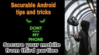 4 Securable Android tips and tricks