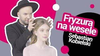 Fryzura na wesele | Sebastian Kobielski