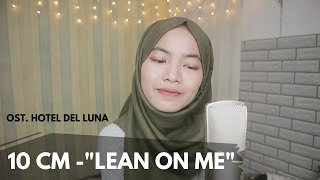 10CM - Lean On Me (OST Hotel Del Luna) Cover Bahasa Indonesia