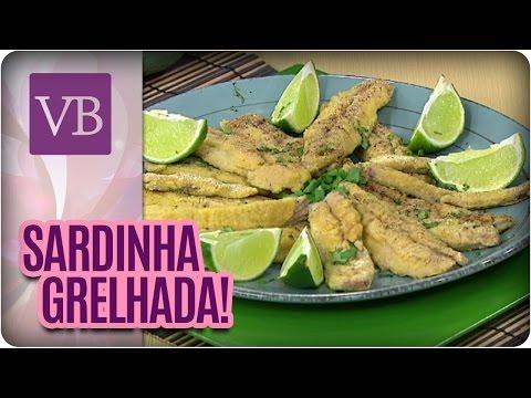 Sardinha Grelhada Com Vinagrete - Você Bonita (15/04/16)
