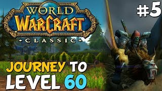 WoW Classic Journey To Level 60 Episode 5