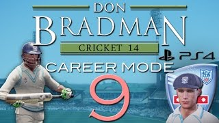 PS4 | Don Bradman Cricket | Career Mode | Episode 9