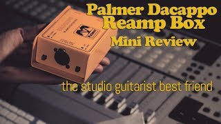 Palmer Daccapo Re-Amp Box - Mini Review