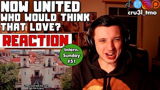 International Sunday EP_51: Now United - Who Would Think That Love? (Official MV) | REACTION