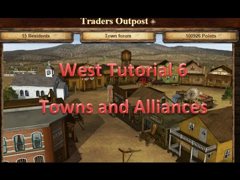 The West Tutorial 6 - Towns and Alliances