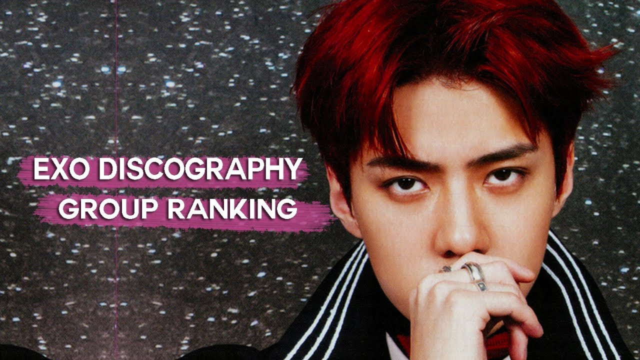 RANKING EXO'S DISCOGRAPHY (11 PEOPLE GROUP)