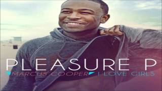 Pleasure P - I Love Girls ft. Tyga
