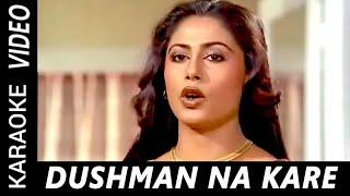 Dushman Na Kare Dost Ne Wo I दुश्मन ना करे दोस्त ने वो  I  Karaoke With Lyrics  I By Shakti Sharma