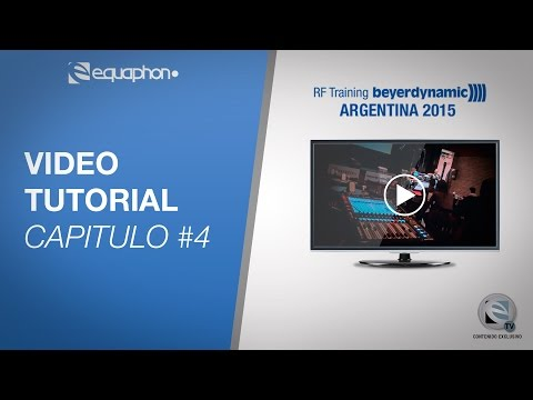 Video Tutorial - RF Training beyerdynamic ARGENTINA 2015 # Capitulo 4