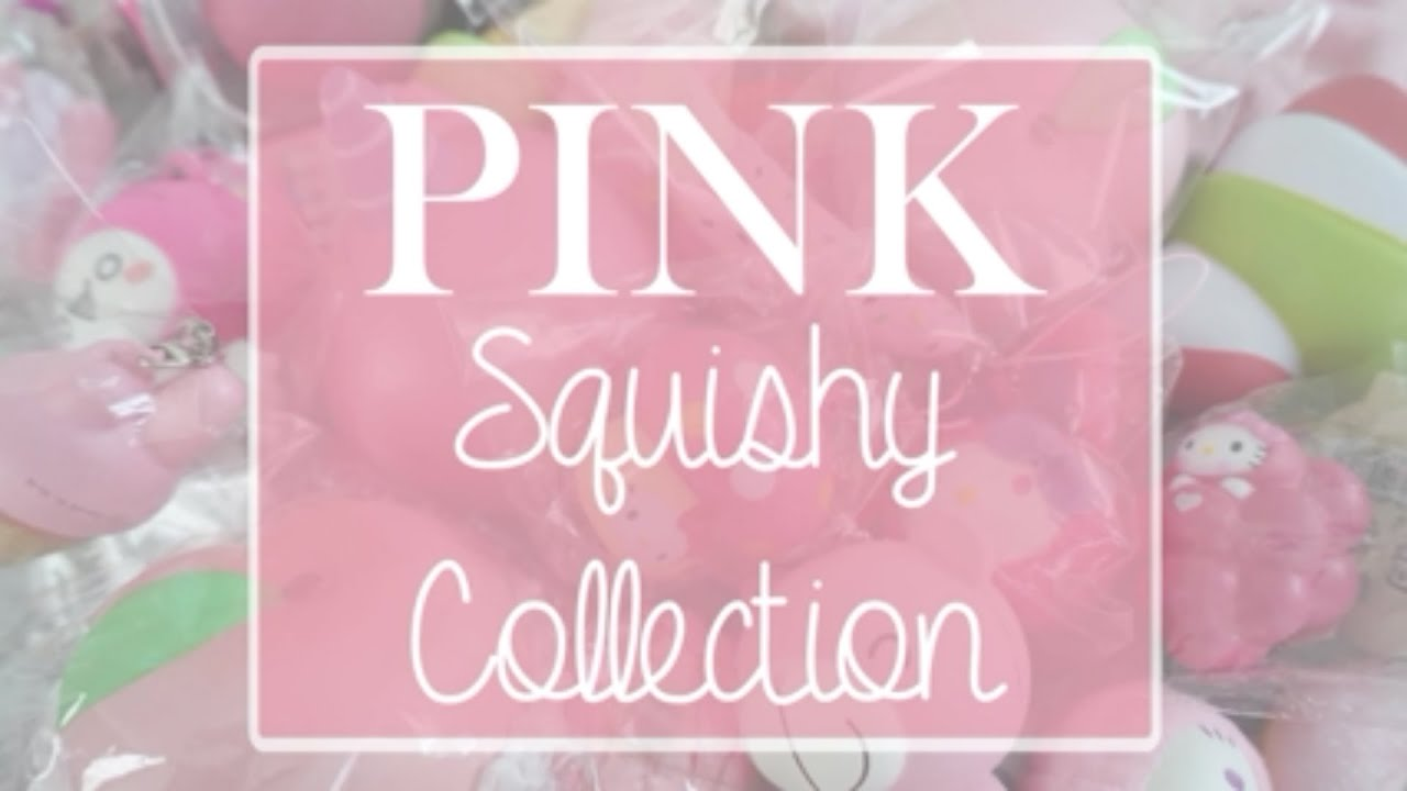 My Squishy Collection 2015 : Pink Squishy Collection - YouTube