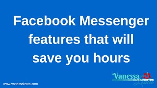 for business owners the secret features of fb messenger that can save you lots of time