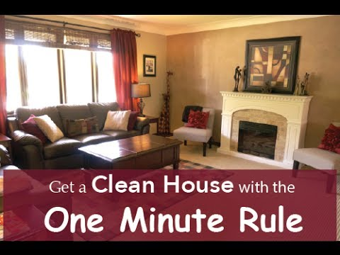 How To Clean A House get a clean house using the one minute rule - youtube