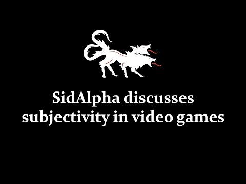 SidAlpha discusses subjectivity in video games