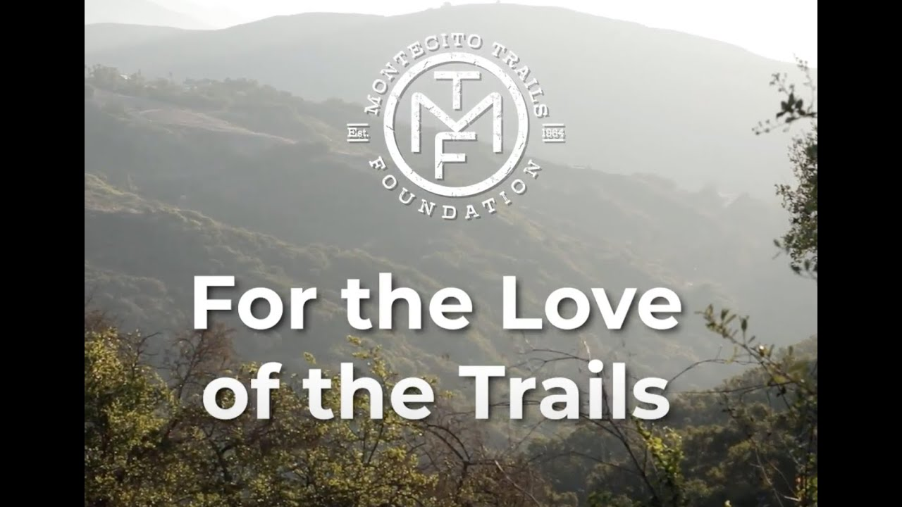 Montecito Trails Foundation Presents: For The Love of the Trails