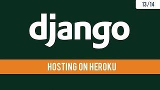 Django 2.1 - Hosting and deploying app on Heroku - 13/14