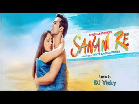 Sanam Re-Dj Vicky Remix