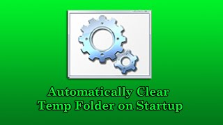 Automatically Clear Temp Folder on Startup Quick and easy way to cl...