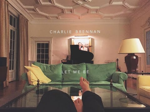 Charlie Brennan - Let Me Be (Lyric Video)