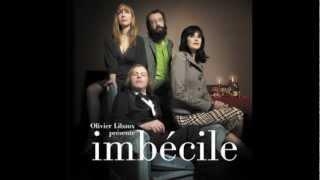Olivier Libaux présente Imbécile - Mes Belles Années
