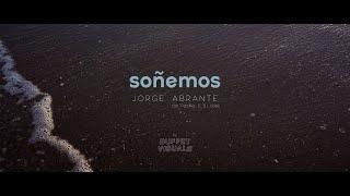 Jorge Abrante - Soñemos (Prod. Pacífiko)