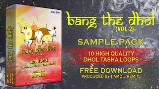 Bang The Dhol (Vol-2) | Dhol Tasha Sample Pack | Free Download.