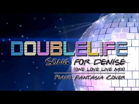 Doublelife - Song for Denise (On Love Live Mix) [Piano Fantasia]