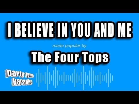 The Four Tops - I Believe In You And Me (Karaoke Version)