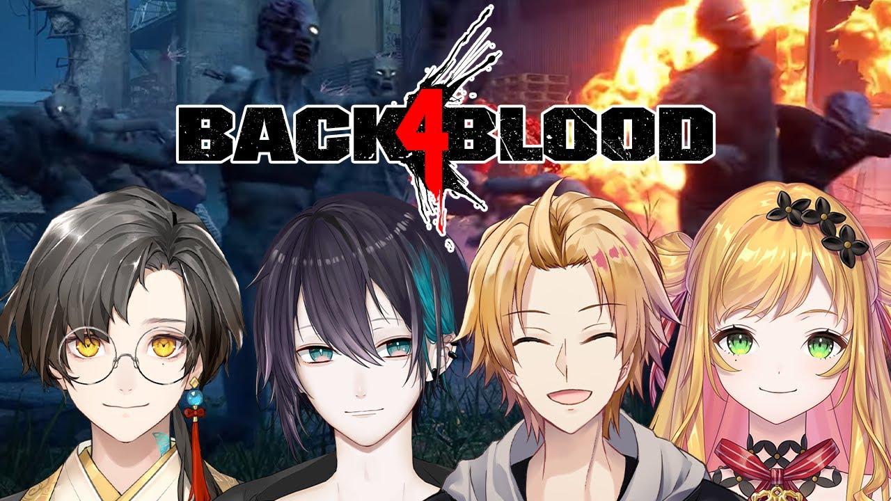 【Back4Blood】急遽集まったメンバーで新作ゾンビゲーム【黛灰,神田笑一,Seffyna,Han ChiHo/にじさんじ】