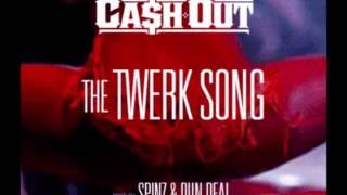 "She Twerkin ""Twerk Song"" Ca$h out @TheRealCashOut @SpinzHoodrich & @IAmDunDeal)  #TopShelFF"
