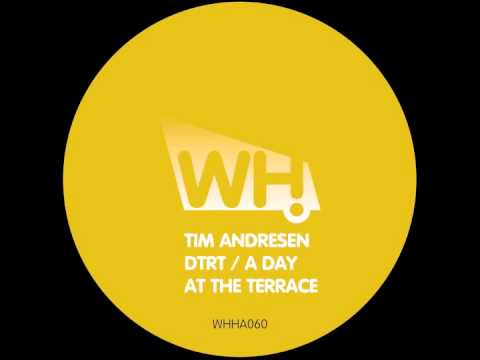 Tim Andresen - A Day At The Terrace (Dave Nash Remix) - What Happens