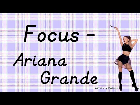 Focus (With Lyrics) - Ariana Grande