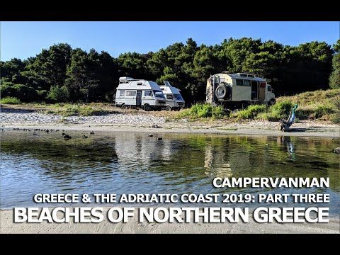 Greece & The Adriatic Coast 2019 Part 3 - Beaches Of Northern Greece