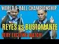 Reyes vs Bustamante World 9-Ball Championship.