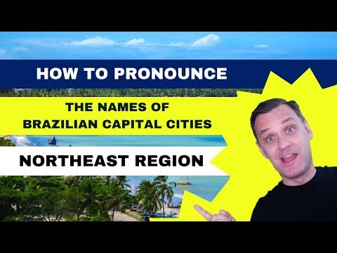 🌞 HOW TO PRONOUNCE THE NAMES OF BRAZILIAN CAPITAL CITIES - NORTHEAST REGION 🌞