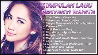 Kumpulan Lagu Penyanyi Wanita Indonesia Paling Baper Dan Ngehits Bcl Rossa Agnes Monica MP3
