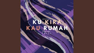 Kukira Kau Rumah (Piano Instrumental)