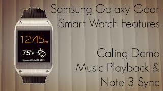 Samsung Galaxy Gear Smart Watch Features / Calling Demo / Music Playback & Note 3 Sync