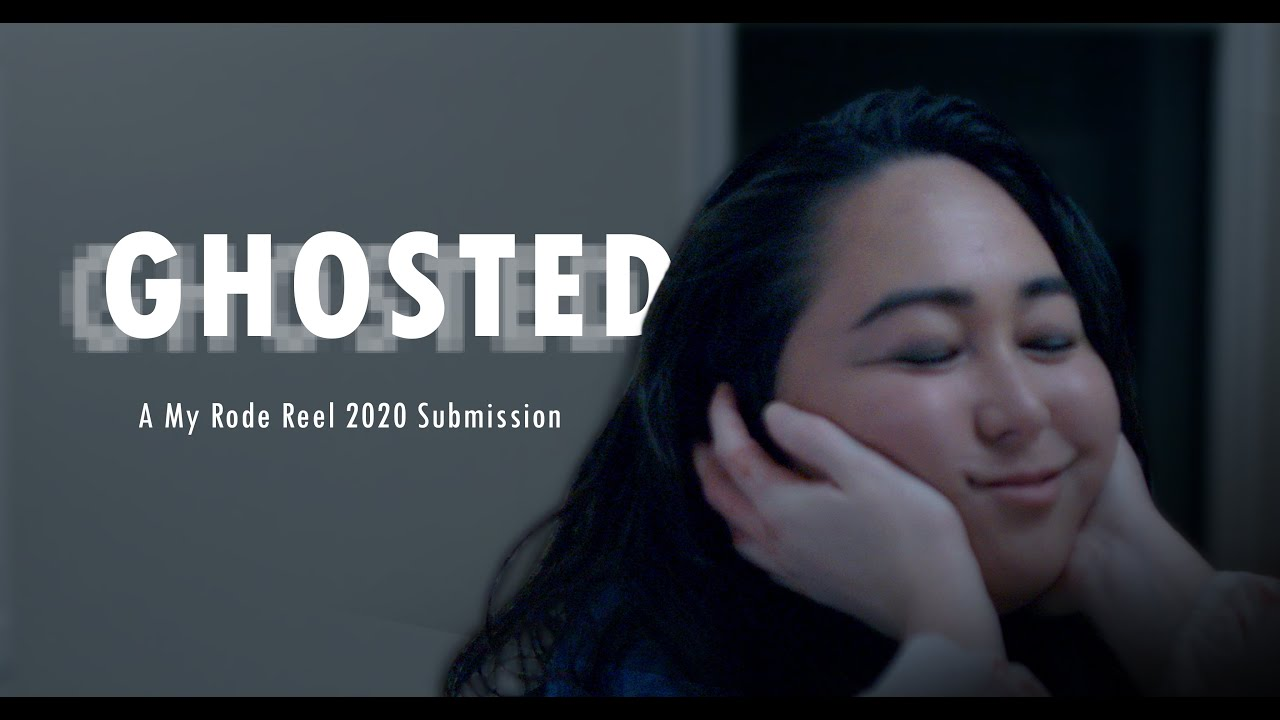 Ghosted (My RODE Reel 2020)