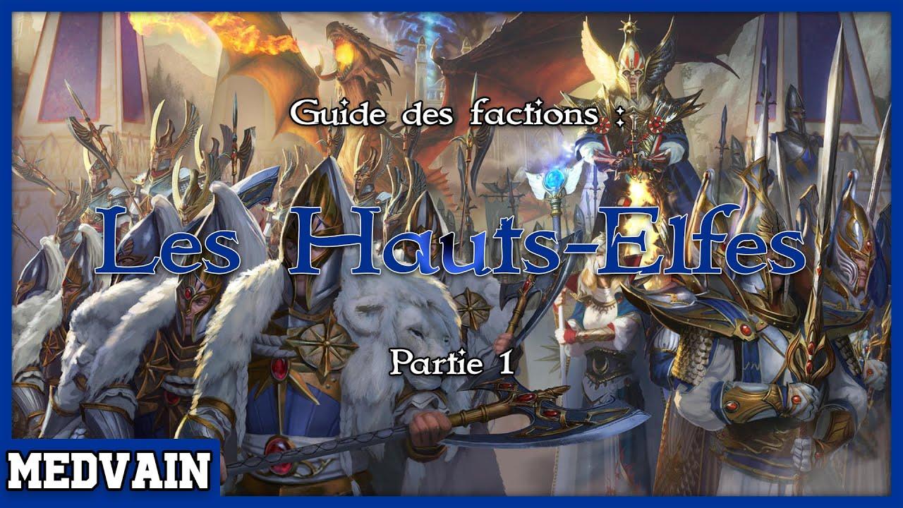 Download Guide de faction : les Hauts-elfes (Partie 1)