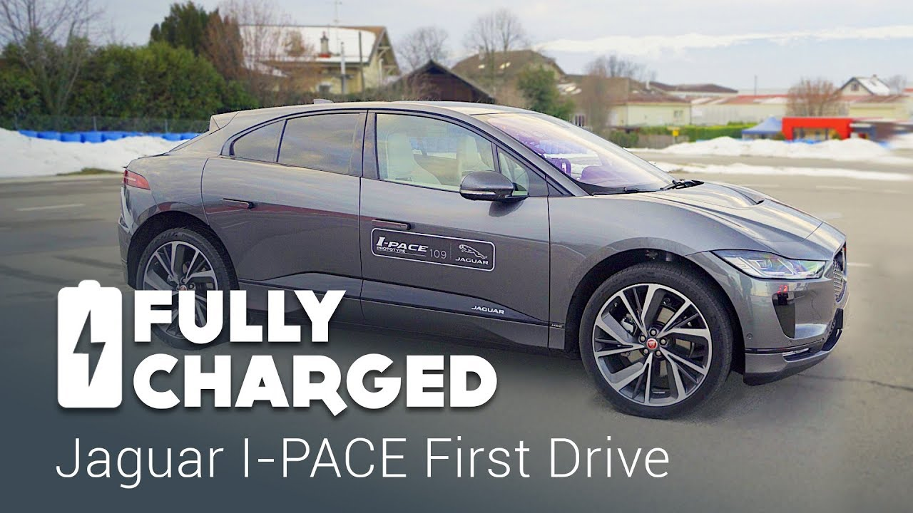 Jaguar I Pace First Drive Fully Charged Youtube