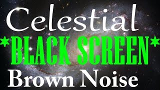 Celestial Brown Noise | 12 Hour *Black Screen Version* | High Quality Layered Brown Noise HD Stereo