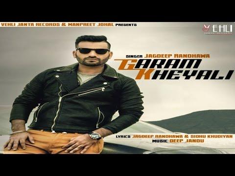 Garam Kheyali (Full Video) | Jagdeep Randhawa | Latest Punjabi Songs 2016 | Vehli Janta Records