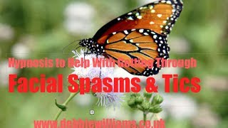 How to stop facial spasms & tics
