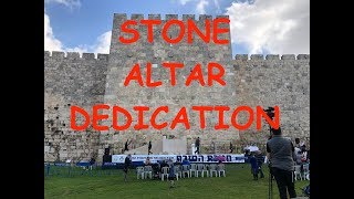 Dedication of the Stone Altar for the 3rd Temple in Jerusalem! The Final Generation is here!