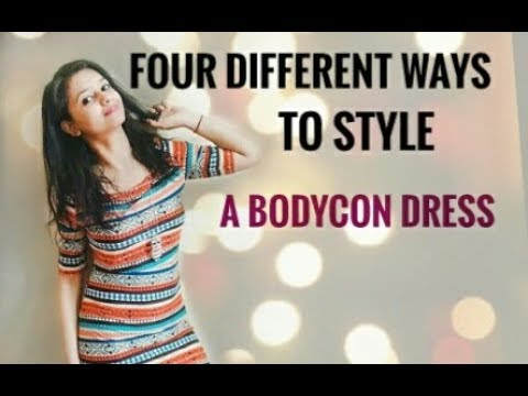 Four ways to style a Bodycon dress Styling ideas 2019. Http://Bit.Ly/2GPkyb3