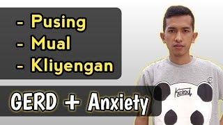 (Part23) Mual pusing kleyengan dan cara mengatasinya, GERD Anxiety asam lambung maag kronis