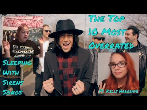 THE TOP 10 MOST OVERRATED SLEEPING WITH SIRENS SONGS FEAT. KELLY HARGRAVE