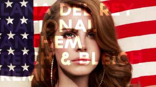 Lana Del Rey - National Anthem (Reich & Bleich Remix)